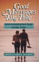 Image of Good Marriages Take Time by Good Marriages Take Time