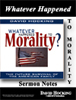 Image of Whatever Happened to Morality? by Whatever Happened to Morality?