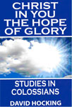 Image of Christ in You The Hope of Glory - Study in Colossians by Christ in You The Hope of Glory - Study in Colossians