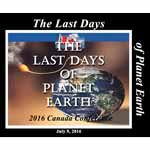 Image of 2016 Canada Conference - The Last Days of Planet Earth - All Messages by 2016 Canada Conference - The Last Days of Planet Earth - All Messages