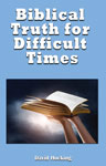 Image of Biblical Truth in Difficult Times by Biblical Truth in Difficult Times