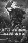Image of The Ten Commandments - The Moral Code of God by The Ten Commandments - The Moral Code of God