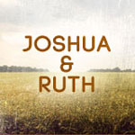 Image of February 2017 Special - Joshua and Ruth by February 2017 Special - Joshua and Ruth