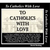 Image of To Catholics with Love - All Messages by To Catholics with Love - All Messages